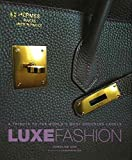 img - for Luxe Fashion : A Tribute to the World's Most Enduring Labels(Hardback) - 2013 Edition book / textbook / text book