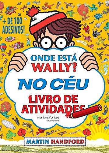 Onde Está Wally? No Céu - Livro de Atividades (+ de 100 Adesivos)