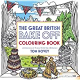 Great British Bake Off Colouring Book: With Illustrations From The Series (Colouring Books)