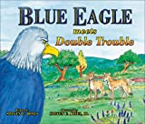 Blue Eagle Meets Double Trouble (Blue Eagle Series)