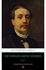 The Wimbourne Book of Victorian Ghost Stories (Annotated): Volume 18 Kindle Edition