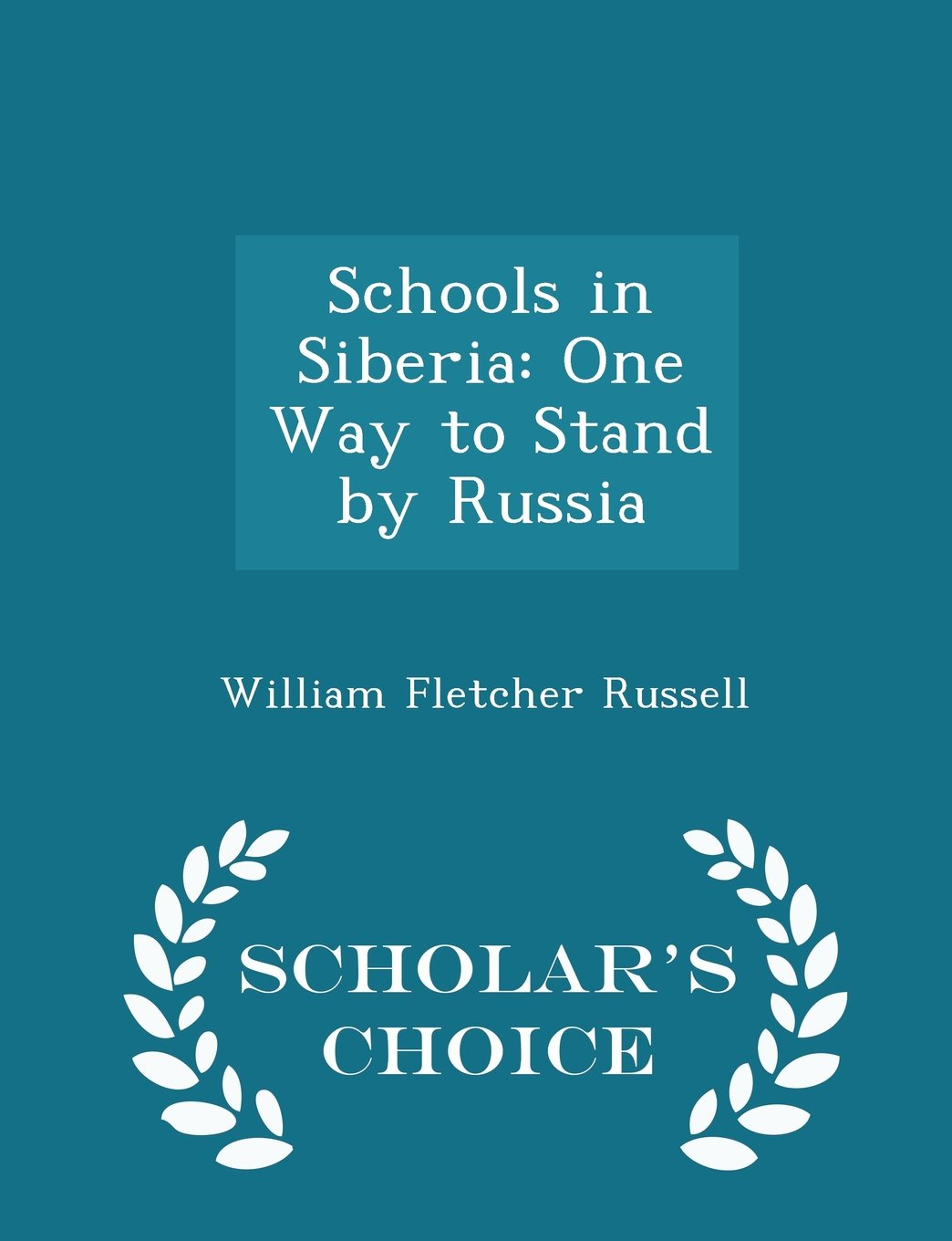 Schools in Siberia: One Way to Stand by Russia - Scholar's Choice Edition ebook