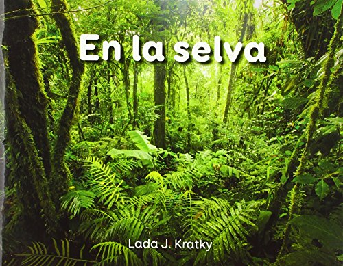 En Ia selva (Facil De Leer / Easy to Read, Guided Reading B)  [Lada Kratky] (Tapa Blanda)