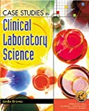 img - for Case Studies in Clinical Laboratory Science by Linda Graves Ed.D. MT (ASCP) (2001-10-11) book / textbook / text book