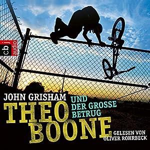 Theo Boone und der große Betrug (Theo Boone 6) Hörbuch