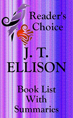J.T. ELLISON BOOKS CHECKLIST IN SERIES ORDER WITH SUMMARIES - INCLUDING TAYLOR JACKSON - UPDATED 2017: SUMMARIES, CHECKLIST AND ORDERING INFORMATION FOR ... SHORT STORIES (Book List With Summaries 19)