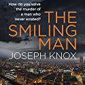The Smiling Man Audiobook by Joseph Knox Narrated by Lewys Taylor