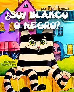 Cuentos Infantiles: Soy Blanco O Negro (Un Grandioso Libro ...