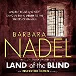 Land of the Blind: Inspector Ikman Mystery, Book 17 | Barbara Nadel
