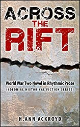Across the Rift: World War Two Novel in Rhythmic Prose (Colonial Historical Fiction Series)