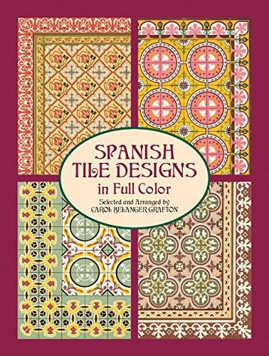 Spanish Tile Designs in Full Color (Dover Pictorial Archive)