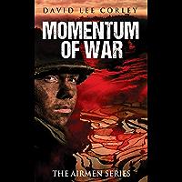 Momentum of War: A Vietnam War Novel (The Airmen Series Book 8)
