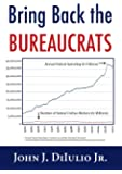 Bring Back the Bureaucrats: Why More Federal Workers Will Lead to Better (and Smaller!) Government (New Threats to Freedom)