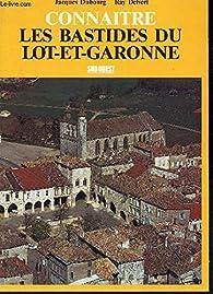 Connaître les bastides du Lot-et-Garonne par Jacques Dubourg