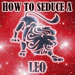 How to Seduce a Leo