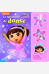 DORA L'EXPLORATRICE - LE SPECTACLE DE DANSE (LES MINI MUSI-LIVRES (15)) (French Edition) Paperback