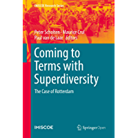 Coming to Terms with Superdiversity: The Case of Rotterdam (IMISCOE Research Series) (English Edition)