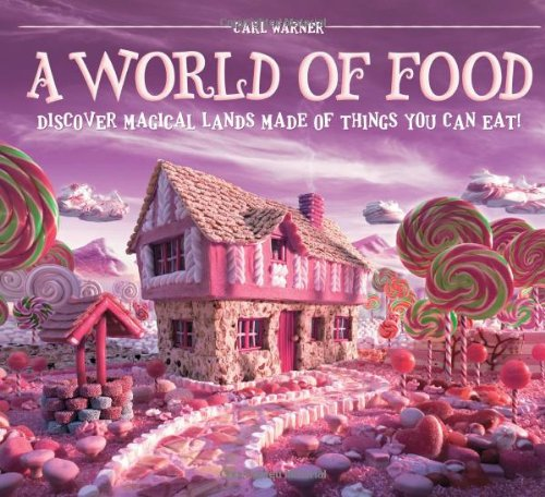 B.o.o.k A World of Food: Discover Magical Lands Made of Things You Can Eat! [P.P.T]