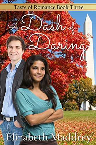 Book: A Dash of Daring - Contemporary Christian Romance (Taste of Romance Book 3) by Elizabeth Maddrey