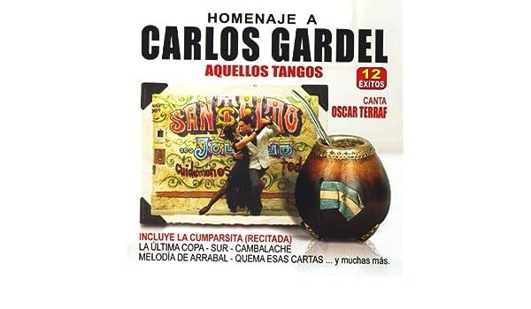 Homenaje A Carlos Gardel - Aquellos Tangos by Oscar Terraf ...