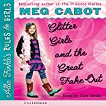 Glitter Girls and the Great Fake-Out: Allie Finkle's Rules for Girls #5 | Meg Cabot