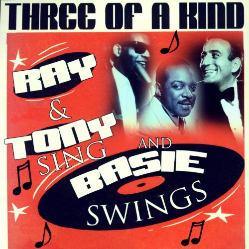Basie Swings Bennett Sings - Three Of A Kind - Ray & Tony Sing And Basie Swings