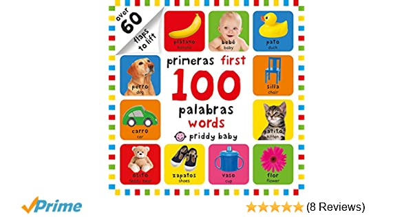 First 100 Lift-the-Flap Bilingual First Words: Roger Priddy: 9780312525460: Amazon.com: Books