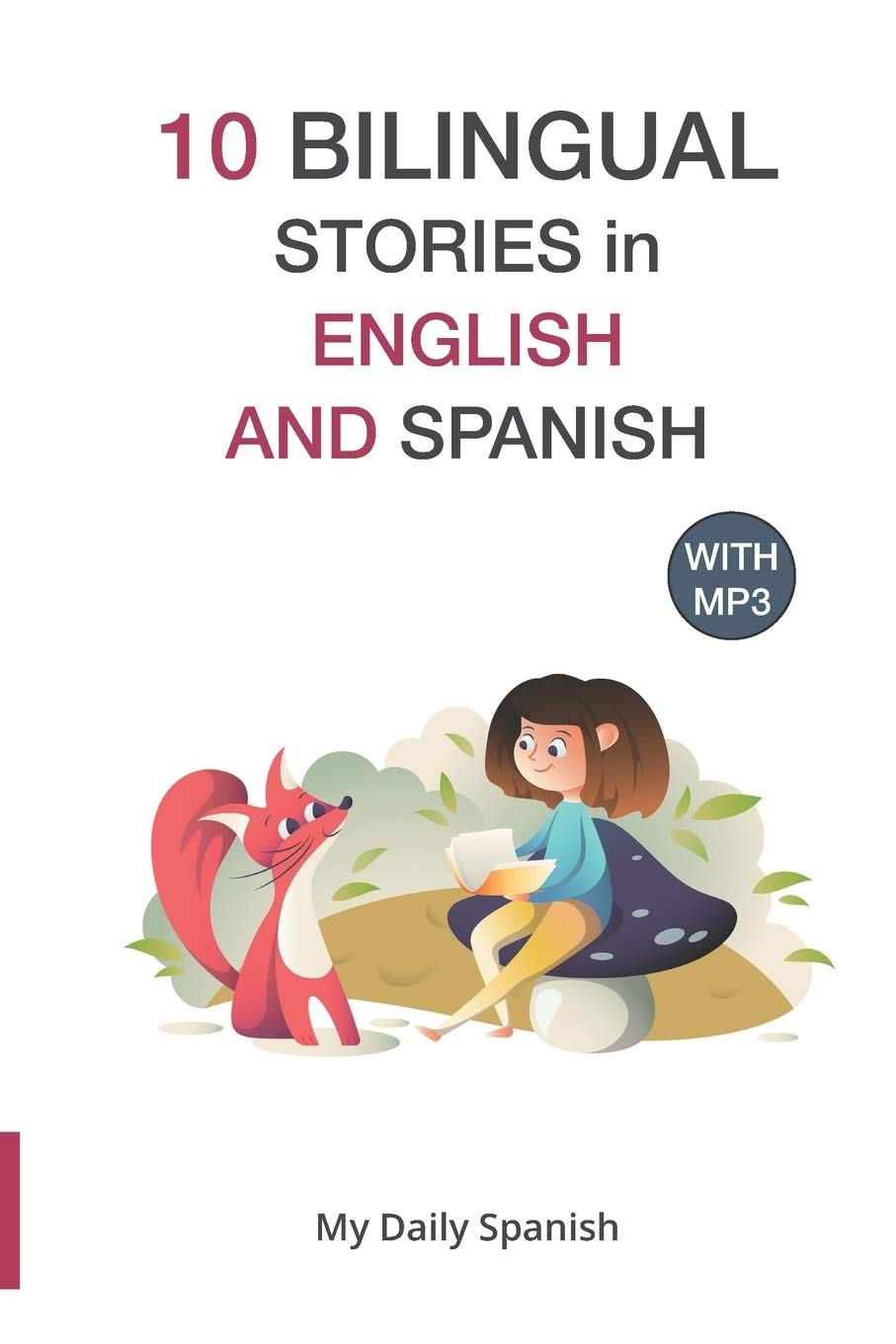 10 Bilingual Stories in English and Spanish: Improve your Spanish or English reading and listening comprehension skills (Spanish for Kids)