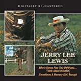 Jerry Lee Lewis  -  WhoS Gonna Play This Old Piano?/Sometimes A Memory AinT Enough