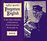 Jeffrey Kacirk's Forgotten English 366-Day 2012 Calendar