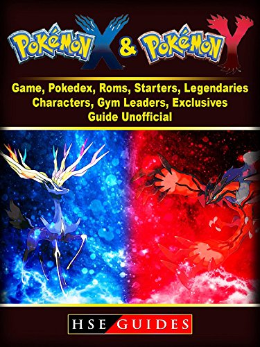 Pokemon X and Y Game, Pokedex, Roms, Starters, Legendaries, Characters, Gym Leaders, Exclusives, Guide Unofficial (Release Date For Pokemon X And Y)
