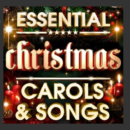 Essential Christmas Carols & Songs 2011 - The Top 20 Best Ever Traditional Classic Christmas Carols & Songs of All Time