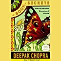 The Book of Secrets: Unlocking the Hidden Dimensions of Your Life Audiobook by Deepak Chopra MD Narrated by Daniel Passer