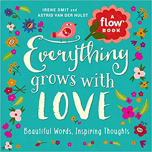 Book Everything Grows with Love: Beautiful Words, Inspiring Thoughts (Flow)