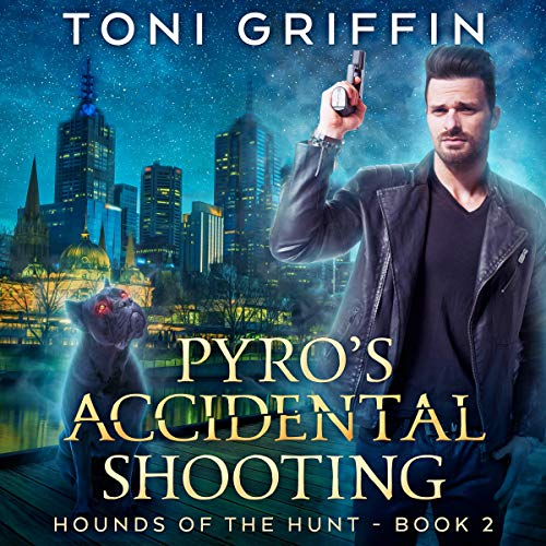 (Pyro's Accidental Shooting: Hounds of the Hunt, Book 2 )