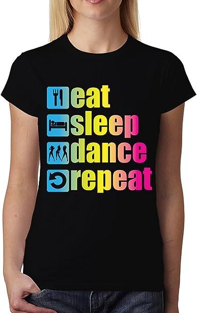 Eat Sleep Dance Repeat Women T-shirt XS-3XL New
