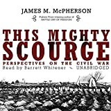 This Mighty Scourge: Perspectives on the Civil War