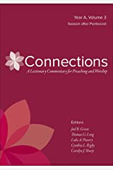 Connections: A Lectionary Commentary for Preaching and Worship: Year A, Volume 3, Season After Pentecost Kindle Edition