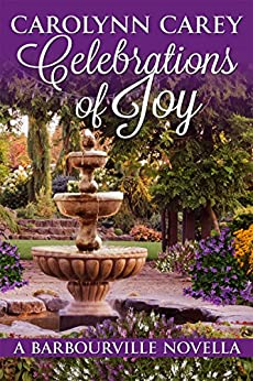 Celebrations of Joy: A Barbourville Novella (The Barbourville Series Book 0) by [Carey, Carolynn]
