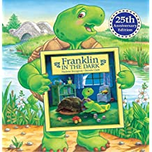 Franklin in the Dark (25th Anniversary Edition) (Classic Franklin Stories Book 1)