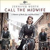 Call the Midwife: A Memoir of Birth, Joy, and Hard Times | Jennifer Worth
