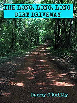 Download for free The Long, Long, Long Dirt Driveway
