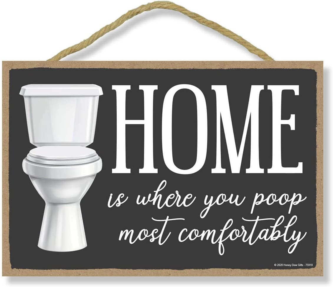 Honey Dew Gifts Home Decor, Home is Where You Poop Most Comfortably 7 inch by 10.5 inch Hanging Wall Art, Funny Inappropriate Sign, Housewarming Gifts