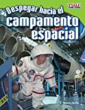 img - for Despegar hacia el campamento espacial (Blast Off to Space Camp) (TIME FOR KIDS  Nonfiction Readers) (Spanish Edition) book / textbook / text book
