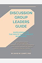 Discussion Group Leaders Guide: Supplement to the White Ally Toolkit Workbook Paperback