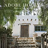 spanish style house Adobe Houses: Homes of Sun and Earth