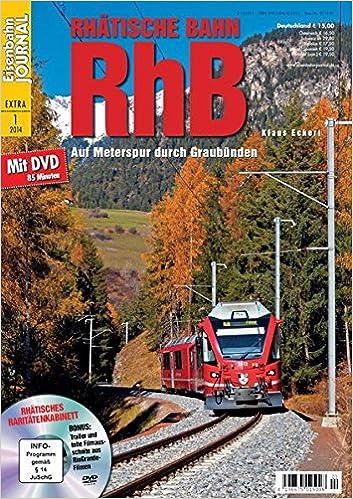 Rhatische Bahn Rhb Mit Video Dvd Eisenbahn Journal Extra Ausgabe