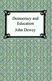 Democracy and Education, John Dewey, 1420925040