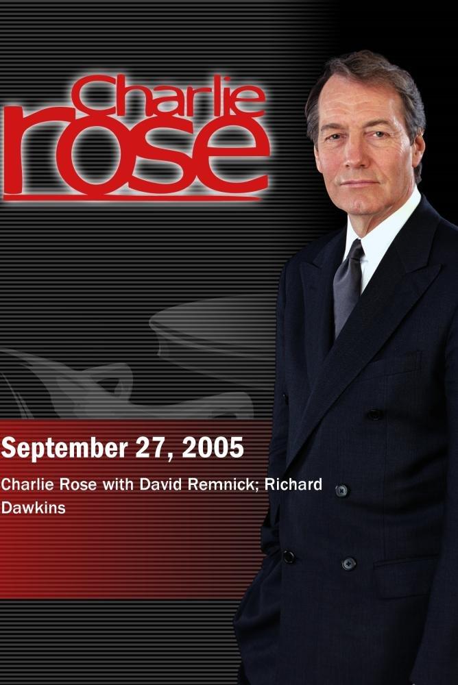 Charlie Rose with David Remnick; Richard Dawkins (September 27, 2005)
