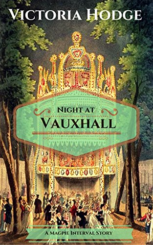 Night at Vauxhall (The Magpie Masquerade Book 7)